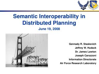 Semantic Interoperability in Distributed Planning June 19, 2008