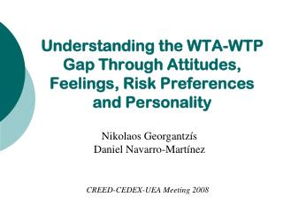 Understanding the WTA-WTP Gap Through Attitudes, Feelings, Risk Preferences and Personality