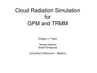 Cloud Radiation Simulation for  GPM and TRMM