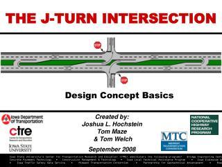 Created by: Joshua L. Hochstein Tom Maze & Tom Welch September 2008