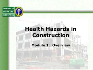 Health Hazards in Construction Module 1:  Overview