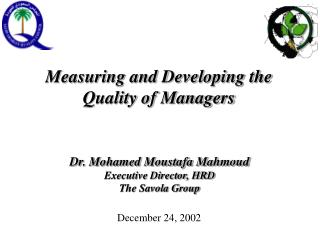 Dr. Mohamed Moustafa Mahmoud Executive Director, HRD The Savola Group