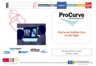 ProCurve Unified Core  to the Edge