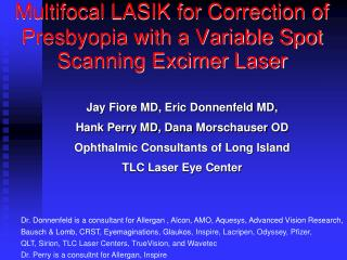 Multifocal LASIK for Correction of Presbyopia with a Variable Spot Scanning Excimer Laser