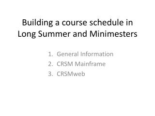 Building a course schedule in Long Summer and Minimesters