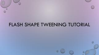 Flash shape  tweening  tutorial