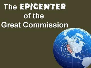 Epicenter of the Great Commission