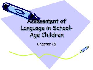 Assessment of Language in School- Age Children