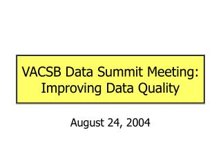 VACSB Data Summit Meeting: Improving Data Quality