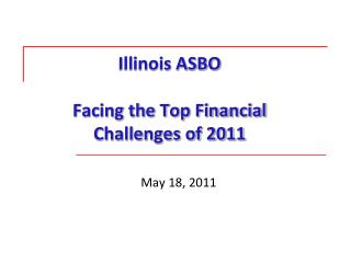 Illinois ASBO Facing the Top Financial Challenges of 2011