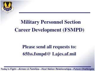 Military Personnel Section Career Development (FSMPD) Please send all requests to: