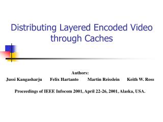 Distributing Layered Encoded Video through Caches