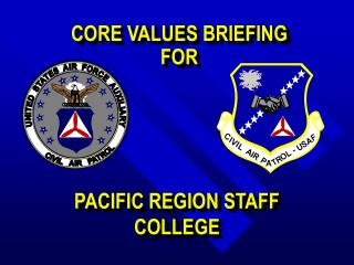 CORE VALUES BRIEFING  FOR