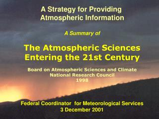 The Atmospheric Sciences Entering the 21st Century