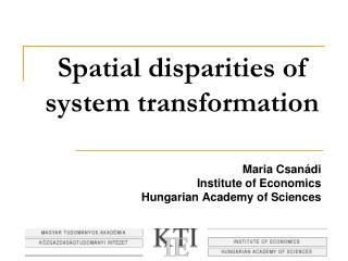 Spatial disparities of system transformation