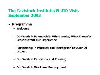The Tavistock Institute/FLUID Visit,  September 2003