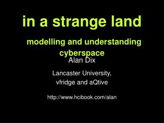 in a strange land modelling and understanding  cyberspace