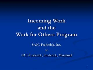 Incoming Work and the Work for Others Program
