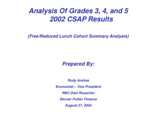 Analysis Of Grades 3, 4, and 5 2002 CSAP Results (Free/Reduced Lunch Cohort Summary Analysis)