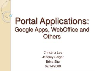 Portal Applications: Google Apps, WebOffice and Others