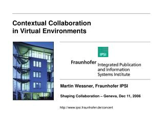 Contextual Collaboration  in Virtual Environments