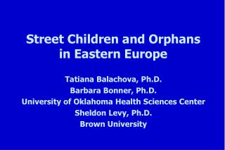 Street Children and Orphans in Eastern Europe
