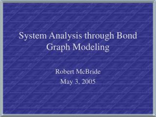 System Analysis through Bond Graph Modeling