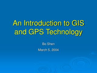 An Introduction to GIS and GPS Technology