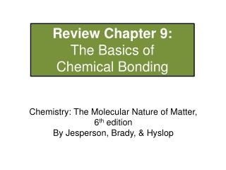 Review Chapter  9:  The  Basics of  Chemical Bonding