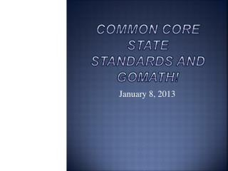 Common Core State Standards and GOMath !
