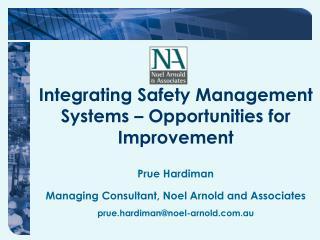 Prue Hardiman Managing Consultant, Noel Arnold and Associates prue.hardiman@noel-arnold.au