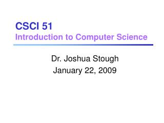 CSCI 51 Introduction to Computer Science
