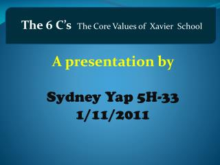 The 6 C's   The Core Values of  Xavier  School