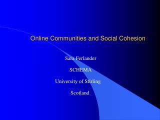 Online Communities and Social Cohesion