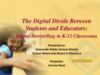 The Digital Divide Between Students and Educators: Digital Storytelling in K-12 Classrooms