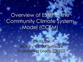 Overview of ESMF in the Community Climate System Model (CCSM)