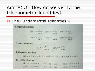 Aim #5.1: How do we verify the trigonometric identities?