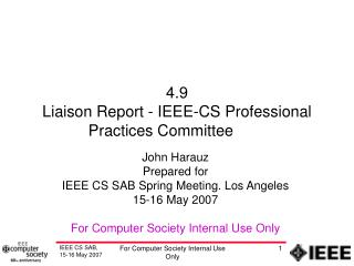 4.9 Liaison Report - IEEE-CS Professional Practices Committee