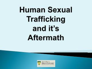 Human Sexual Trafficking and it's Aftermath