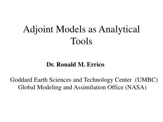 Adjoint Models as Analytical Tools