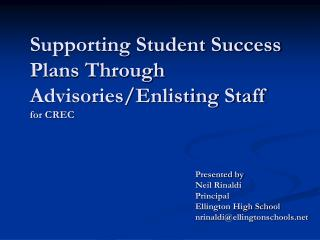 Supporting Student Success Plans Through Advisories/Enlisting Staff for CREC