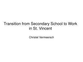 Transition from Secondary School to Work in St. Vincent