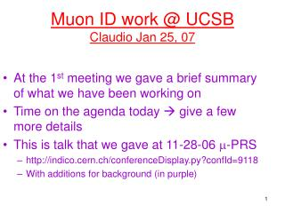 Muon ID work @ UCSB Claudio Jan 25, 07