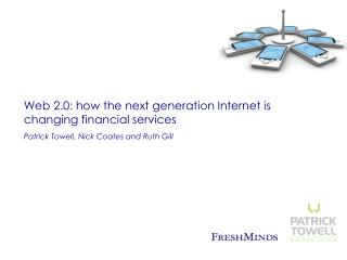 Web 2.0: how the next generation Internet is changing financial services