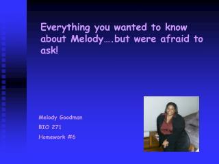 Melody Goodman BIO 271 Homework #6