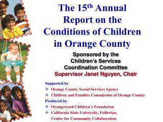The 15 th  Annual Report on the Conditions of Children in Orange County