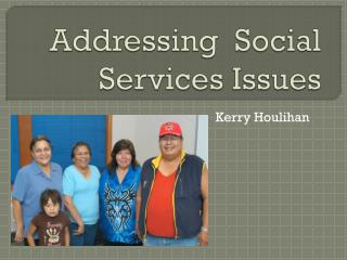 Addressing  Social Services Issues