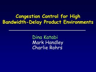 Congestion Control for High  Bandwidth-Delay Product Environments