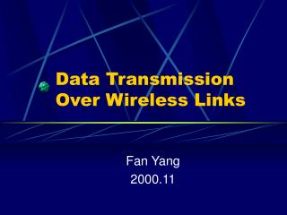 Data Transmission Over Wireless Links
