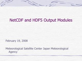 NetCDF and HDF5 Output Modules